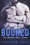 BUCKED: The Mountain Man's Babies - Teresa Banschbach, Frankie Love