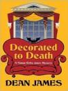 Decorated to Death: A Simon Kirby-Jones Mystery - Dean James