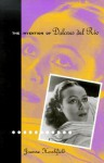 Invention Of Dolores Del Rio - Joanne Hershfield