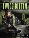 Twice Bitten (Chicagoland Vampires Series) by Chloe Neill (2010-11-01) - Chloe Neill