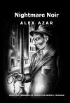 Nightmare Noir - Alex Azar, T J Halvorsen