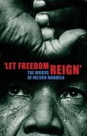 Let Freedom Reign: The Words of Nelson Mandela - Henry Russell