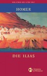 Die Ilias - Homer, Wolfgang Schadewaldt, Joachim Latacz