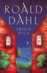 Switch Bitch - Roald Dahl