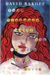 Love, Dishonor, Marry, Die, Cherish, Perish: A Novel - David Rakoff