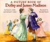 A Picture Book of Dolley and James Madison - David A. Adler, Michael S. Adler, Ronald Himler