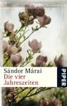 Die vier Jahreszeiten - Sándor Márai, Ernö Zeltner