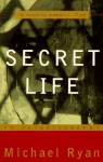 Secret Life: An Autobiography - Michael Ryan