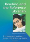 Reading and the Reference Librarian: The Importance to Library Service of Staff Reading Habits - Juris Dilevko