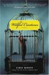 Willful Creatures: Stories - Aimee Bender