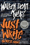 Just Write: Here's How! - Walter Dean Myers