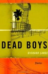 Dead Boys: Stories - Richard Lange