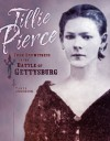 Tillie Pierce: Teen Eyewitness to the Battle of Gettysburg - Tanya Anderson