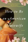 How to Be an American Housewife - Margaret Dilloway