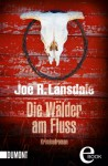 Die Wälder am Fluss: Kriminalroman (German Edition) - Joe R. Lansdale, Mariana Leky