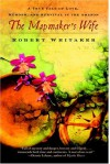 The Mapmaker's Wife: A True Tale of Love, Murder, and Survival in the Amazon - Robert Whitaker