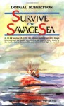 Survive the Savage Sea (Sailing Classics) - Dougal Robertson