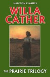 Three Novels: O Pioneers!, the Song of the Lark, and My Antonia - Willa Cather, Maureen Howard, Cather