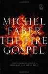 The Fire Gospel - Michel Faber