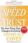 The Speed of Trust: The One Thing That Changes Everything - Stephen M.R. Covey