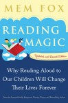Reading Magic: Why Reading Aloud to Our Children Will Change Their Lives Forever - Mem Fox, Judy Horacek