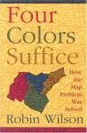 Four Colors Suffice: How the Map Problem Was Solved - Robin J. Wilson