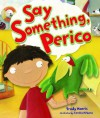 Say Something, Perico - Trudy Harris, Cecilia Rébora