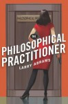 The Philosophical Practitioner - Larry Abrams