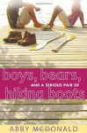 Boys, Bears, and a Serious Pair of Hiking Boots - Abby McDonald