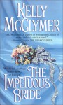 The Impetuous Bride - Kelly McClymer