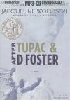 After Tupac & D Foster - Jacqueline Woodson, Susan Spain