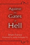 Against the Gates of Hell - Brian France