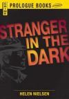 Stranger in the Dark - Helen Nielsen
