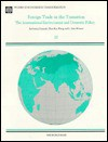 Foreign Trade in the Transition: The International Environment and Domestic Policy - Bartłomiej Kamiński, L. Alan Winters, Zhen Kun Wang