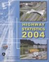 Highway Statistics, 2004 - Federal Highway Administration (U.S.), Department of Transportation Federal Hig