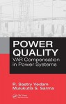 Power Quality: VAR Compensation in Power Systems - R. Sastry Vedam, R. Sastry Vedam