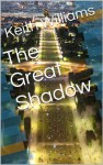 The Great Shadow - Keith Williams