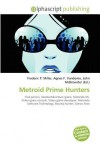 Metroid Prime Hunters - Agnes F. Vandome, John McBrewster, Sam B Miller II