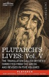 Plutarch's Lives: Vol. V - The Translation Called Drydn's Corrected from the Greek and Revised in Five Volumes - Plutarch, John Dryden, Arthur Hugh Clough