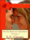 The Day Before The Night Before Christmas (Lovers and Other Strangers) - L.C. Giroux