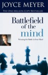 Battlefield Of The Mind - Winning The Battle In Your Mind - Joyce Meyer