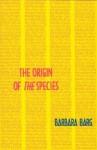The Origin of the Species - Barbara Barg