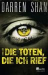 Die Toten, die ich rief - Darren Shan
