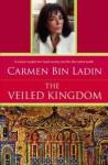 The Veiled Kingdom - Carmen Bin Ladin