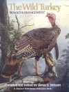 The Wild Turkey: Biology & Management - James G. Dickson, The United States Government