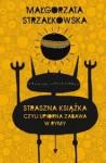 Straszna książka, czyli upiorna zabawa w rymy - Małgorzata Strzałkowska