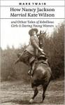 How Nancy Jackson Married Kate Wilson - Mark Twain, John R. Cooley, John Cooley