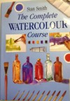 The Complete Watercolour Course - Stan Smith