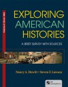Exploring American Histories, Volume 2: A Brief Survey with Sources - Nancy A. Hewitt, Steven F. Lawson