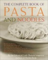 The Complete Book of Pasta and Noodles - Cook's Illustrated